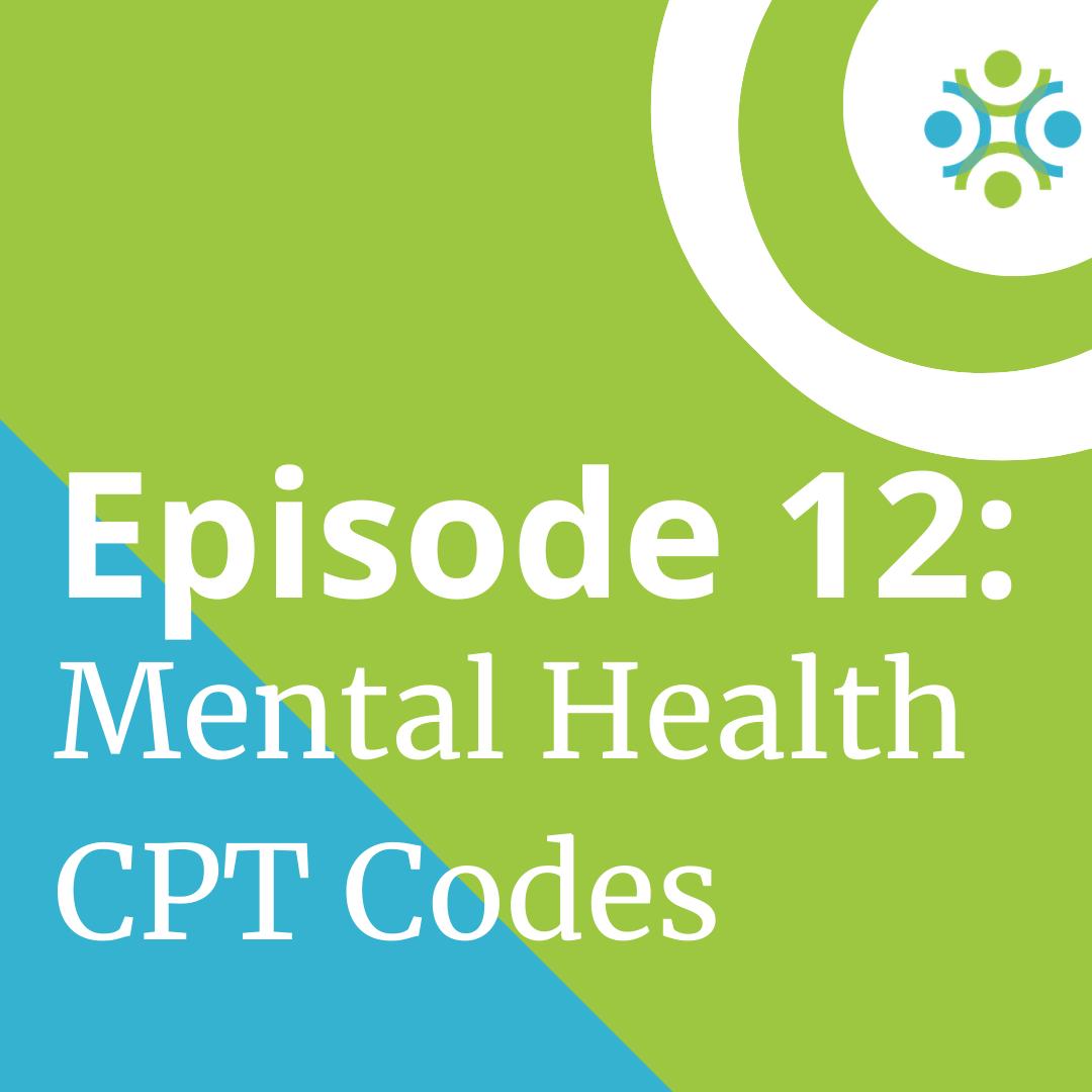 Episode 12: Mental Health CPT Codes | Billing Breakthroughs